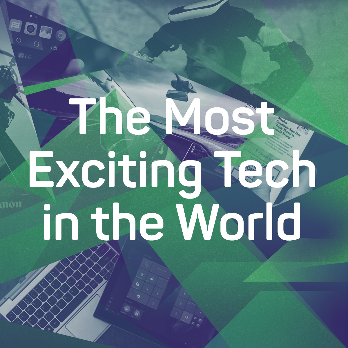 Most Exciting Tech