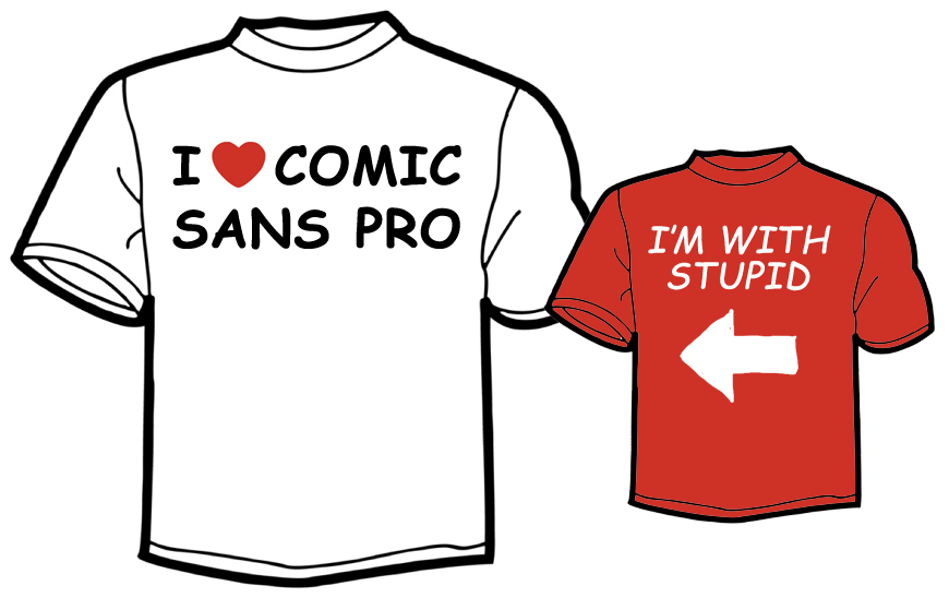 Comic Sans Pro, a typeface good for T-shirt designs.