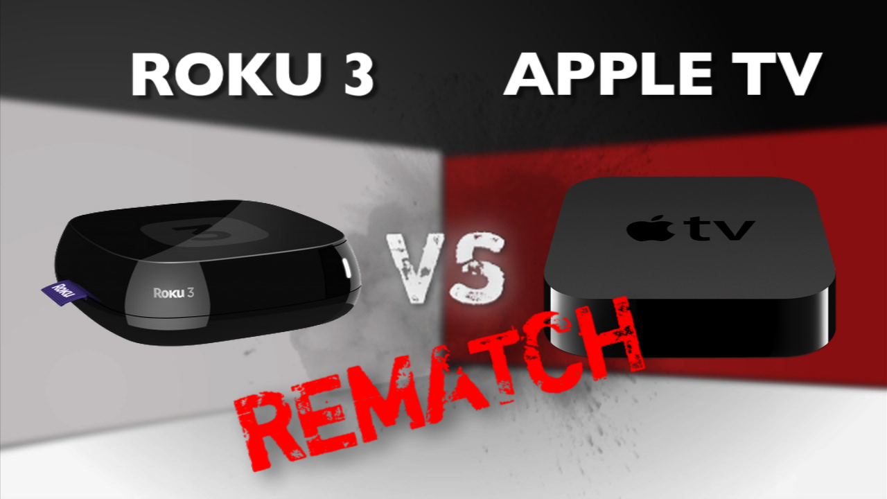 Video: Roku 3 vs. Apple TV (3rd Gen) - Rematch