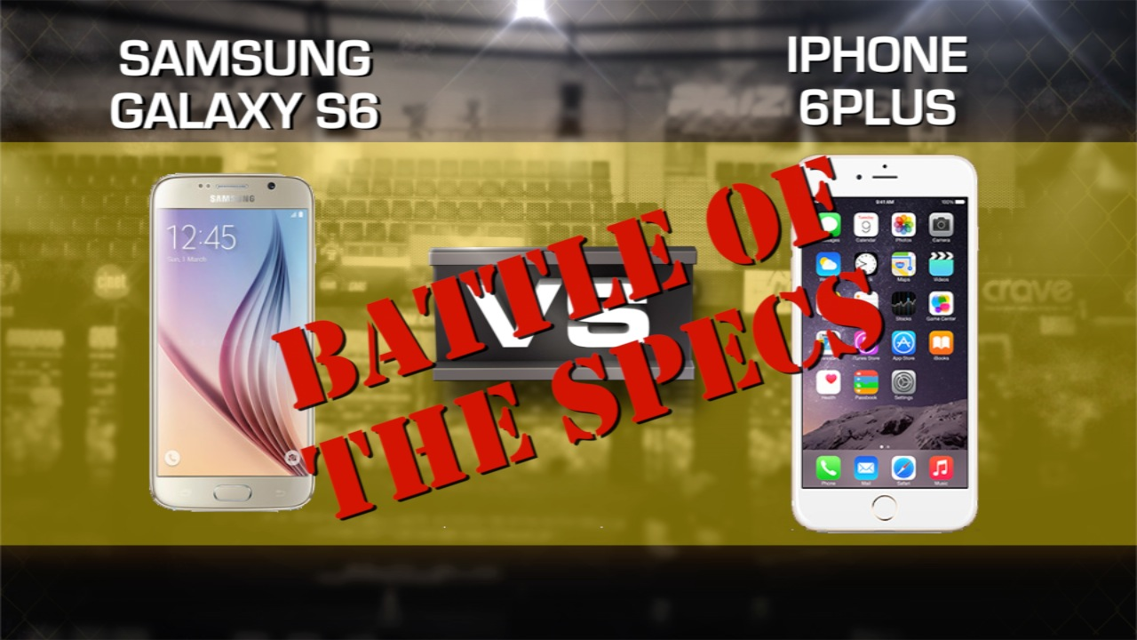Video: Prizefight: Battle of the Specs -- Samsung Galaxy S6 vs. Apple iPhone 6 Plus