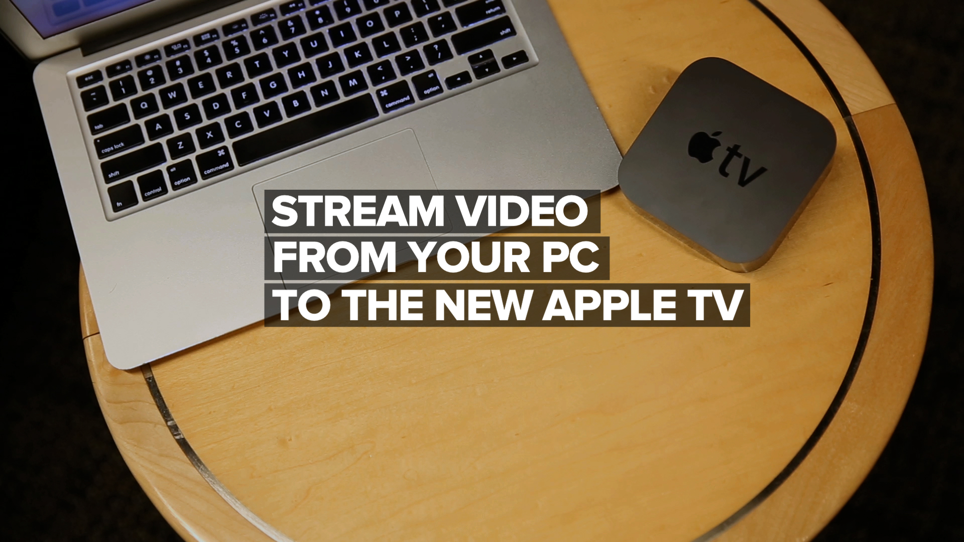 Video: Stream video from your PC to the new Apple TV
