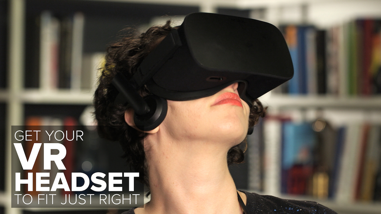 Video: Get your VR headset to fit just right