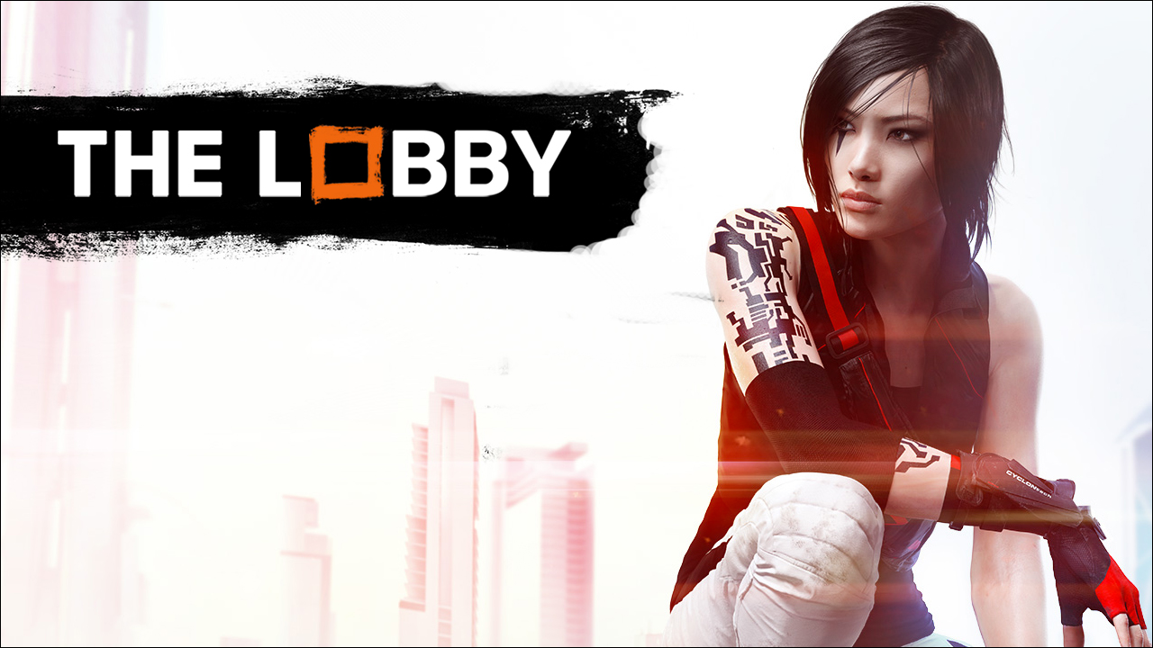 Video: GameSpot's The Lobby: Mirrors Edge Catalyst Beta: Our verdicts