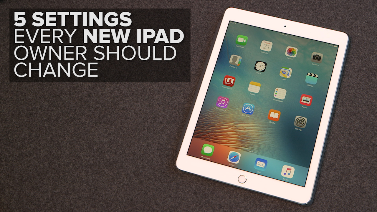 Video: 5 settings every new iPad owner should change