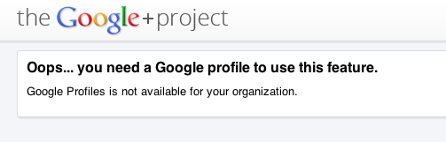 What Google Apps users are currently greeted with when trying to sign up for Google+.