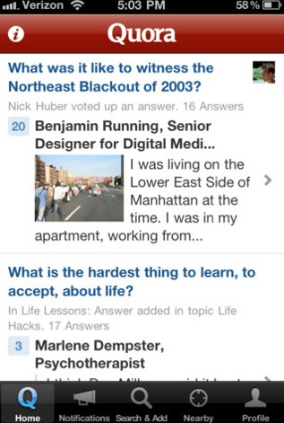 Quora is now available on the iPhone and the iPod Touch.