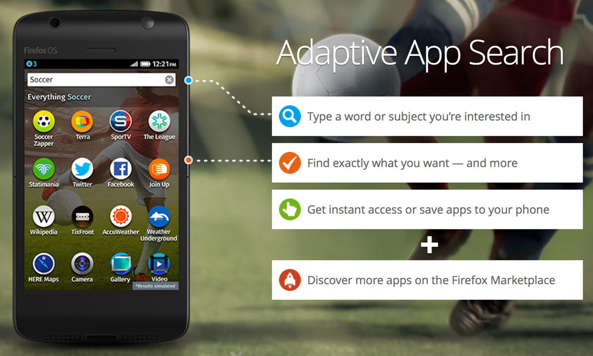Firefox OS's adaptive app search feature is now front and center with version 1.1 of the operating system. The feature retrieves a list of Web sites and Web apps based on search terms, and if people like the results, they can save apps to their home screen for future use.