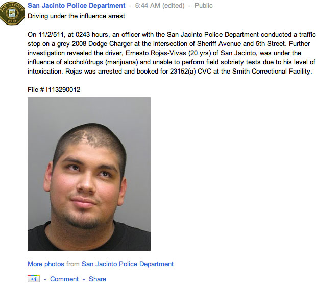 The San Jacinto, Calif., Police Department posts news of arrests on its Google+ page. Shown here is Ernesto Rojas-Vivas, along with the police account of his arrest.