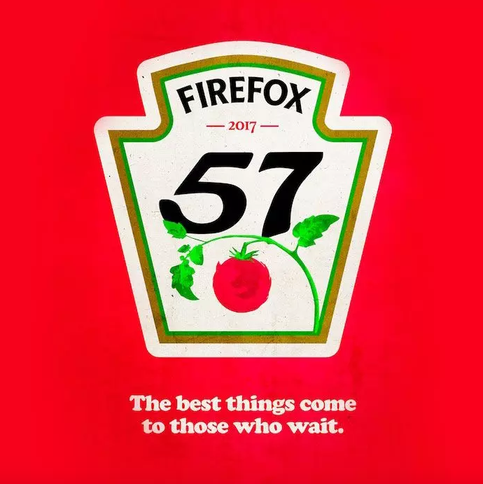 """An inside-joke remake of the Heinz 57 ketchup bottle promises Firefox 57 users, """"The best things come to those who wait."""""""