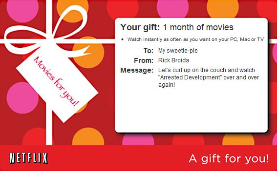 No gift? No problem! Netflix is one of many services that let you print your gift certificates.