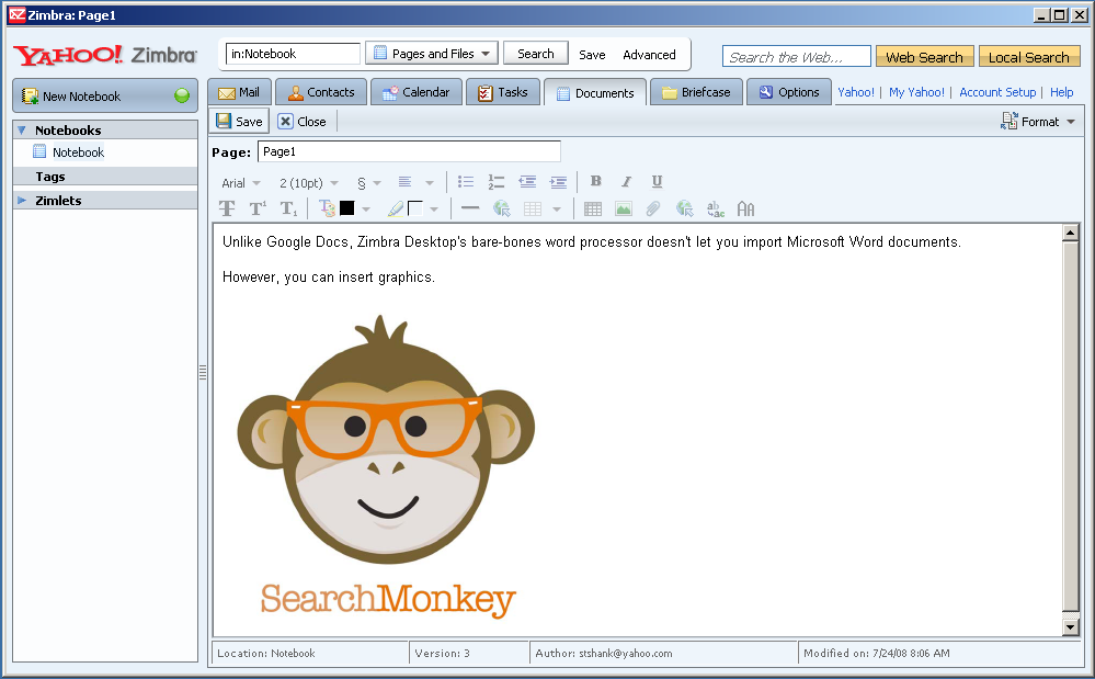 Zimbra Desktop gives access to basic word-processing abilities, with documents stored online.