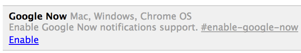 """To use Google Now in Chrome, you have to open the """"about:flags"""" Web page and enable the feature then restart the browser."""