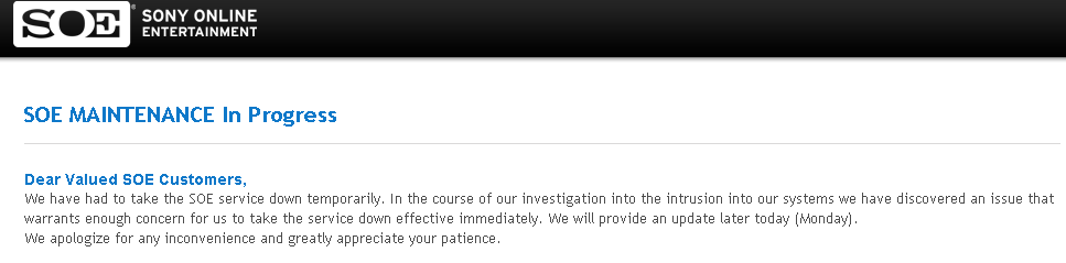 This is the message displayed on the Sony Online Entertainment Web site, which was taken offline.