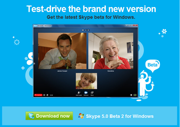 Skype invites you to try out its latest beta.