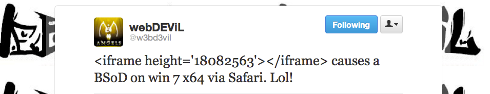 Researcher WebDEVil tweeted about a vulnerability in Windows 7 affecting Safari users.