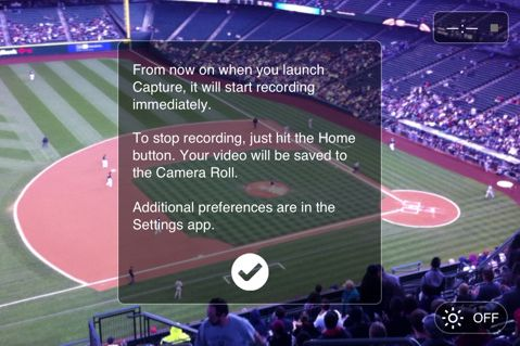The first time you run Capture, you see this message. After that, it's one-tap video recording all the way.