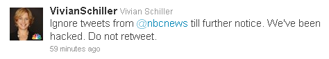 Updates on the hack were tweeted from the account of NBC News Chief Digital Officer Vivian Schiller after the official NBC News account was disabled.