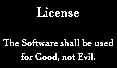 When he wrote JSMin, Douglas Crockford added this line to the open-source MIT License.