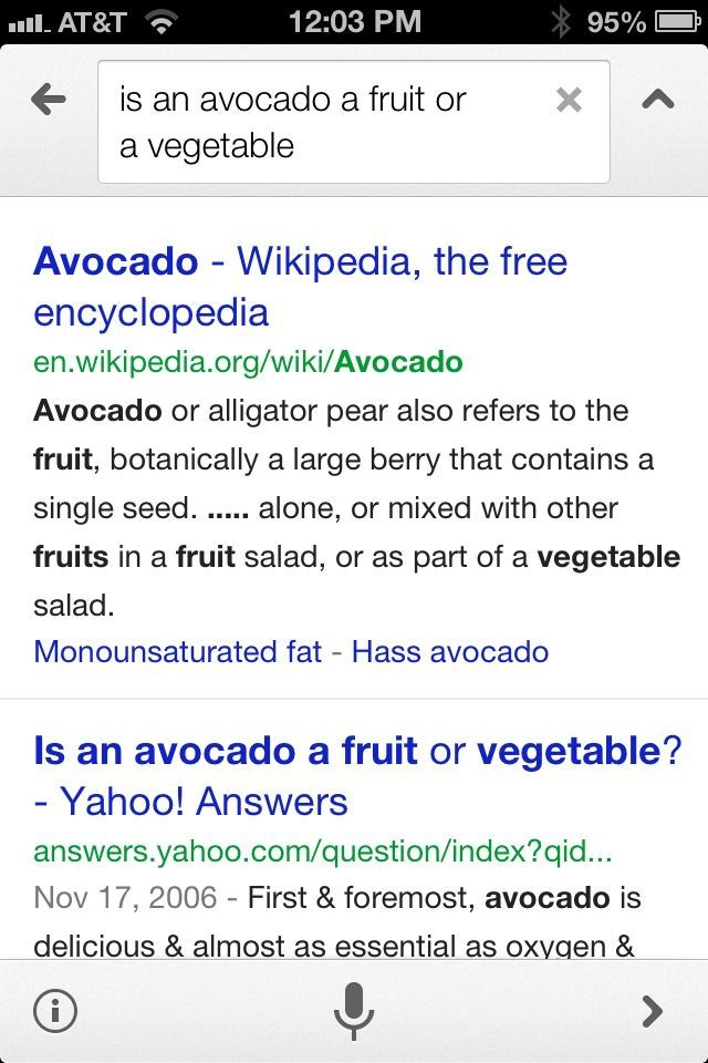 The Google app's voice search is much better at answering questions like the one about the avocado. Because, you know, it's Google!