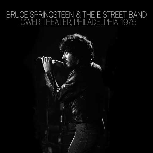 """Bruce Springsteen & the E Street Band, """"Live at the Tower Theater Philadelphia, 1975"""""""