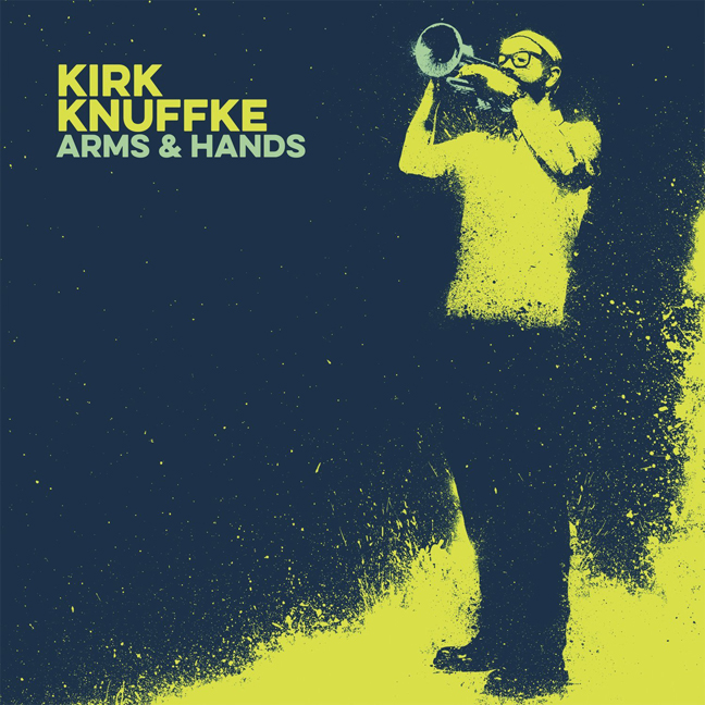 """Kirk Knuffke, """"Arms and Hands"""""""