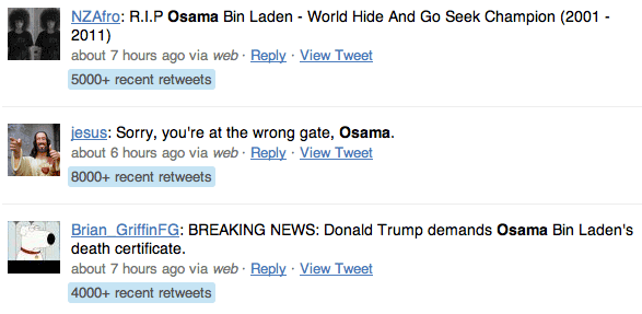 Twitter search showed some of the most popular tweets about Osama bin Laden's death, as measured by how many thousands of times they'd been retweeted.