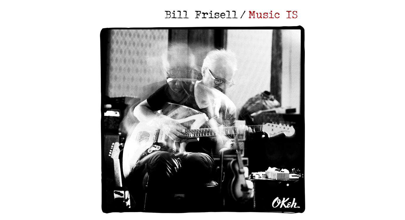 Bill Frisell, Music IS