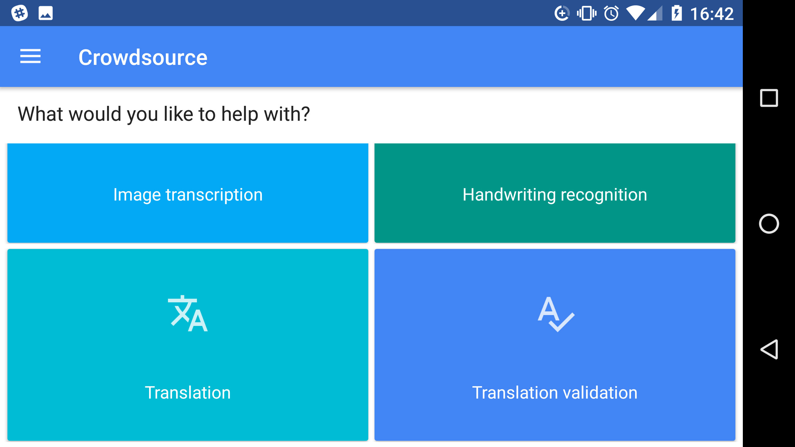 Google Crowdsource lets you help the company with language translation, handwriting recognition and map translation accuracy.